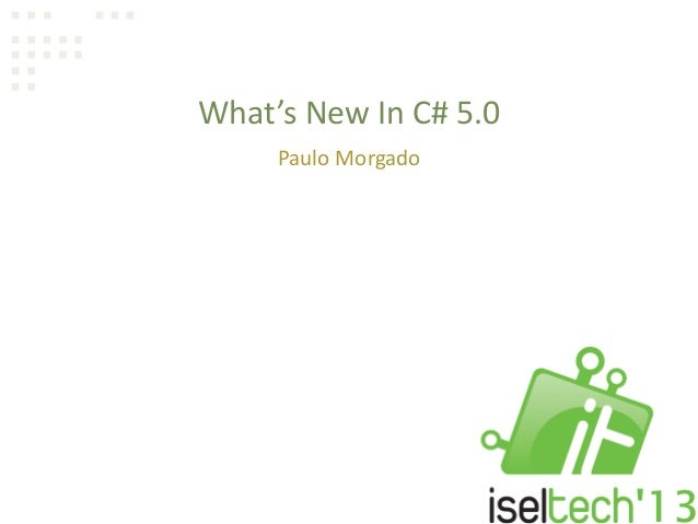 What's New In C# 5.0Paulo Morgado