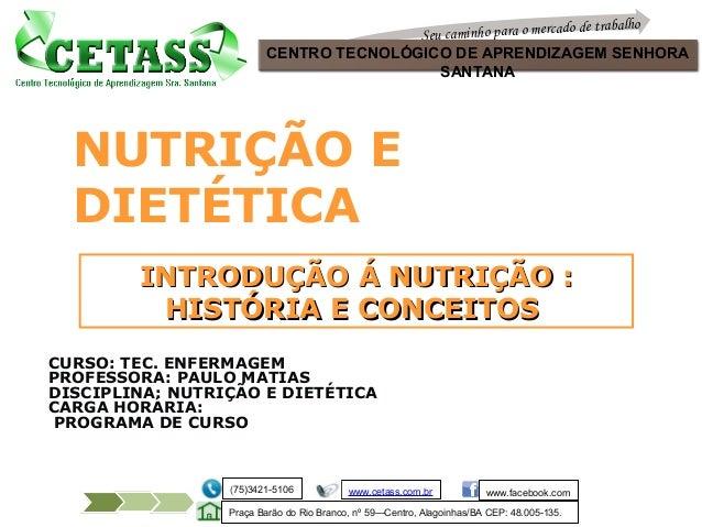 NUTRIÇÃO E DIETÉTICA Professor :Paulo Matias Seu caminho para o mercado de trabalho CENTRO TECNOLÓGICO DE APRENDIZAGEM SEN...