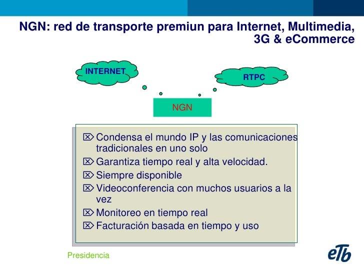 NGN: red de transporte premiun para Internet, Multimedia,                                        3G & eCommerce           ...