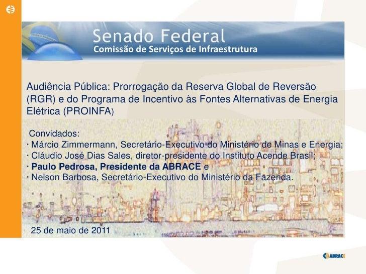 Comissão de Serviços de Infraestrutura<br />Audiência Pública: Prorrogação da Reserva Global de Reversão (RGR) e do Progra...