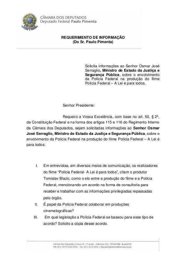 REQUERIMENTO DE INFORMAÇÃO (Do Sr. Paulo Pimenta) Solicita informações ao Senhor Osmar José Serraglio, Ministro de Estado ...