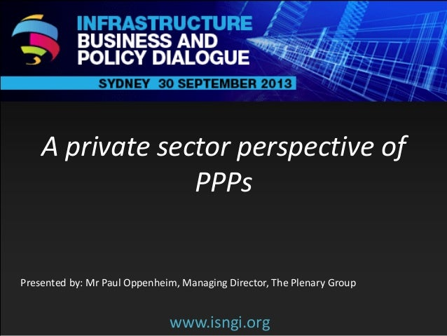 ENDORSING PARTNERS  A private sector perspective of PPPs  The following are confirmed contributors to the business and pol...