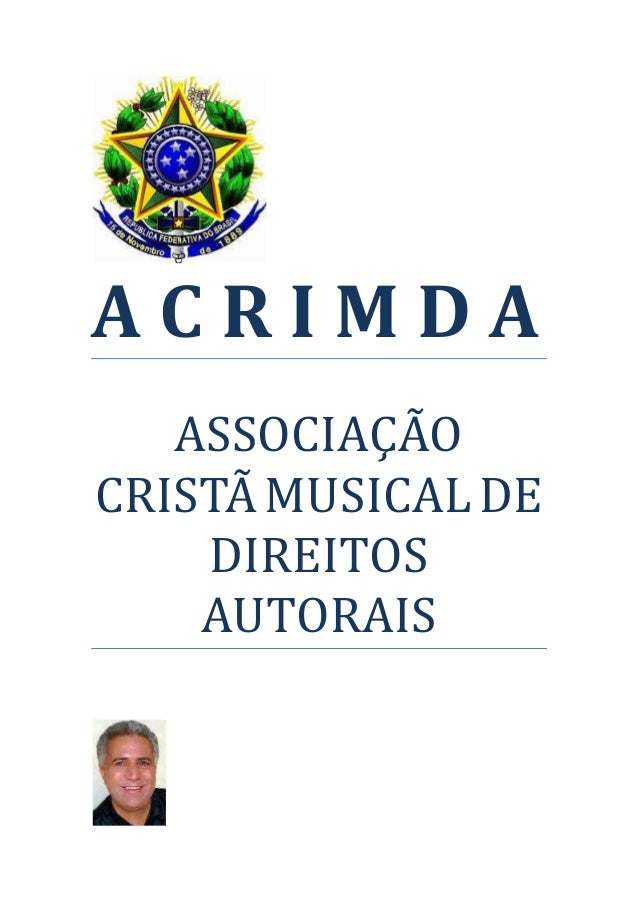 ACRIMDA   ASSOCIAÇÃOCRISTÃ MUSICAL DE    DIREITOS    AUTORAIS