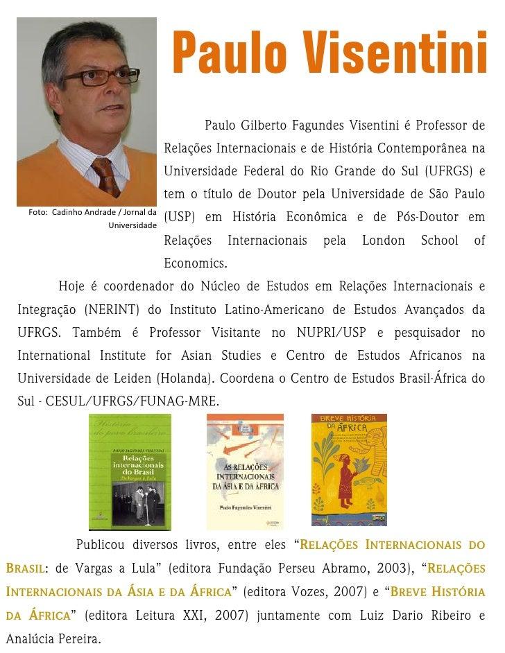 Paulo Visentini                                                Paulo Gilberto Fagundes Visentini é Professor de           ...