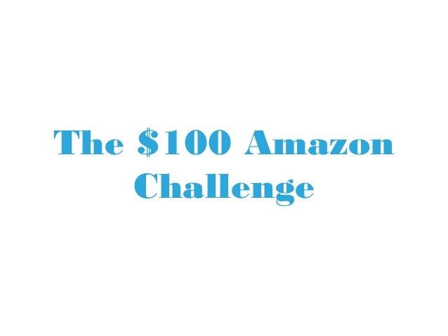 The $100 Amazon Challenge