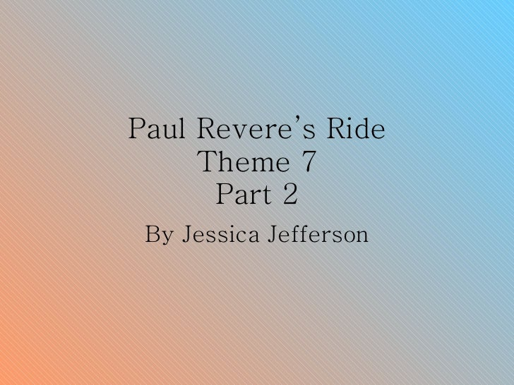 Paul Revere's Ride Theme 7 Part 2 By Jessica Jefferson