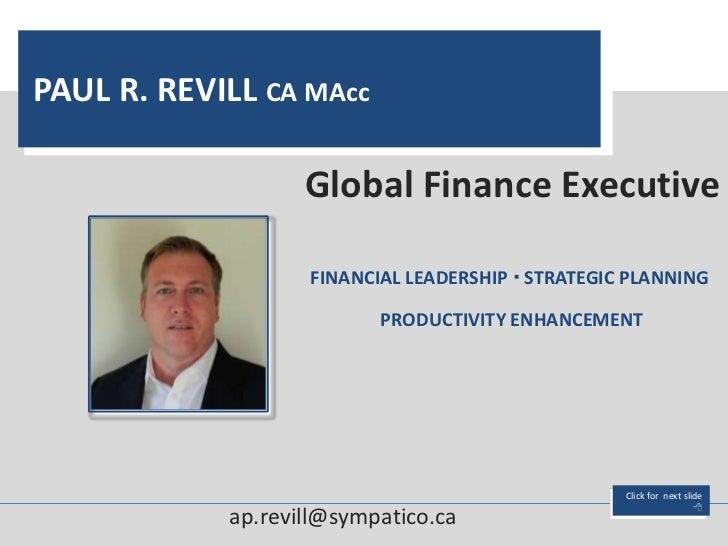 PAUL R. REVILL CA MAcc                   Global Finance Executive                   FINANCIAL LEADERSHIP  STRATEGIC PLANN...