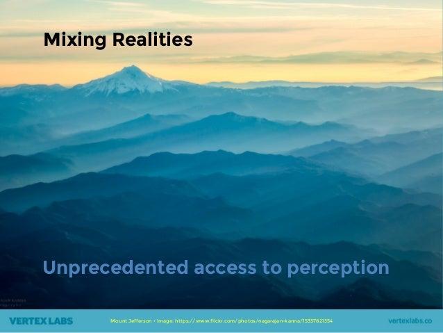Mixing Realities Mount Jefferson • Image: https://www.flickr.com/photos/nagarajan-kanna/15337821354 Unprecedented access t...