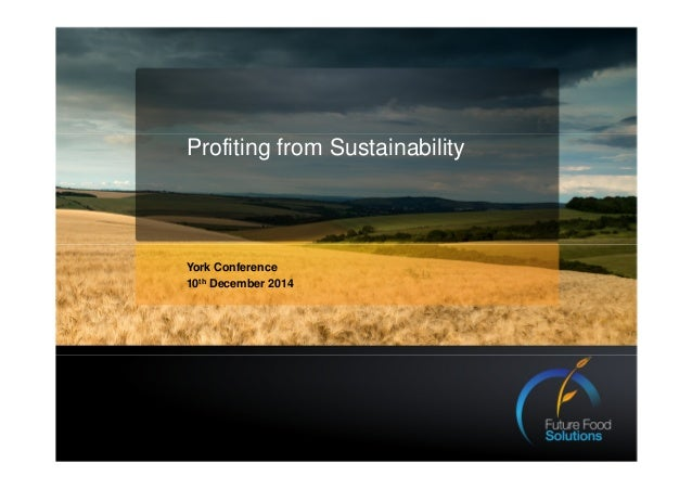 Profiting from Sustainability  York Conference  10th December 2014