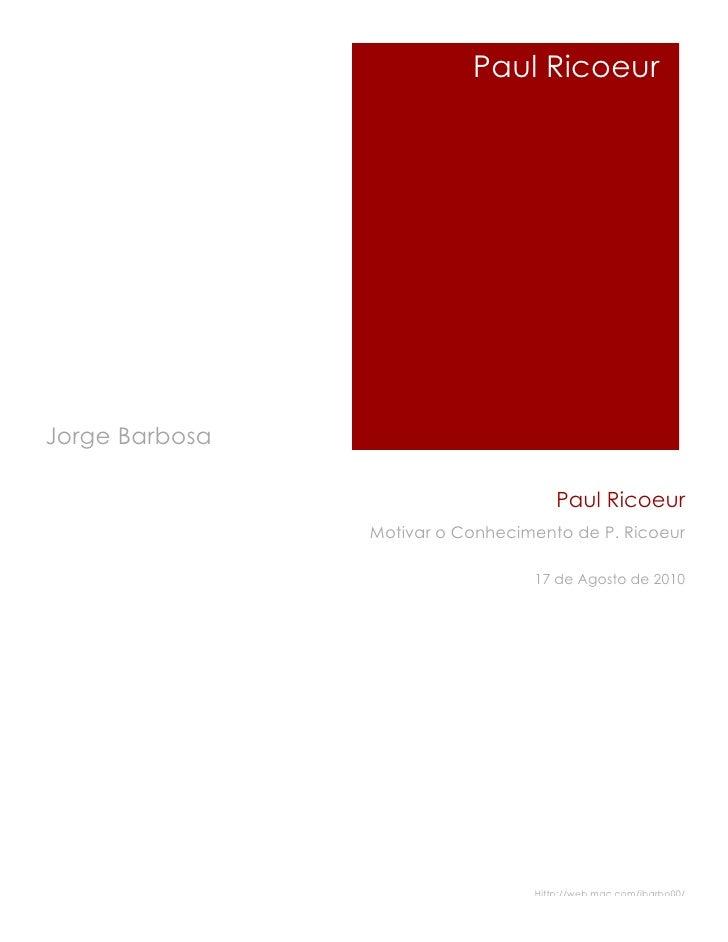 Paul Ricoeur     Jorge Barbosa                                        Paul Ricoeur                 Motivar o Conhecimento ...