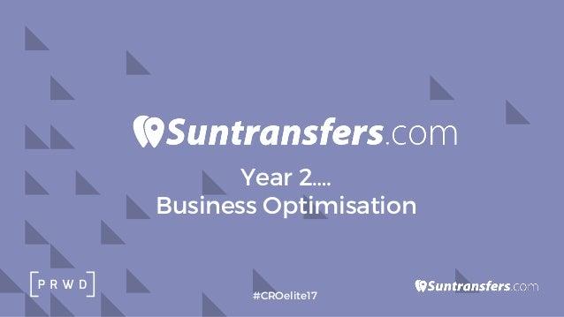 Year 2…. Business Optimisation #CROelite17