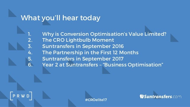 1. Why is Conversion Optimisation's Value Limited? 2. The CRO Lightbulb Moment 3. Suntransfers in September 2016 4. The Pa...