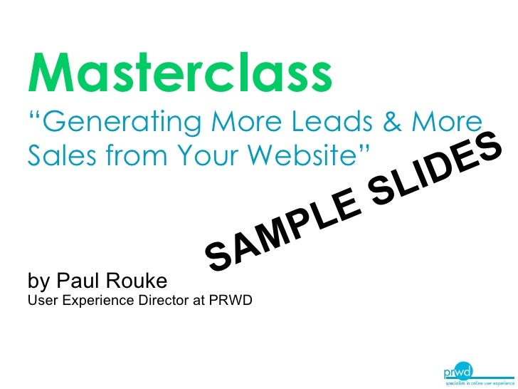 """Masterclass   """"Generating More Leads & More Sales from Your Website""""   by Paul Rouke User Experience Director at PRWD SAMP..."""
