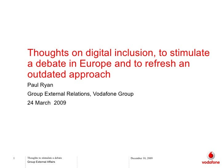 Thoughts on digital inclusion, to stimulate a debate in Europe and to refresh an outdated approach Paul Ryan  Group Extern...