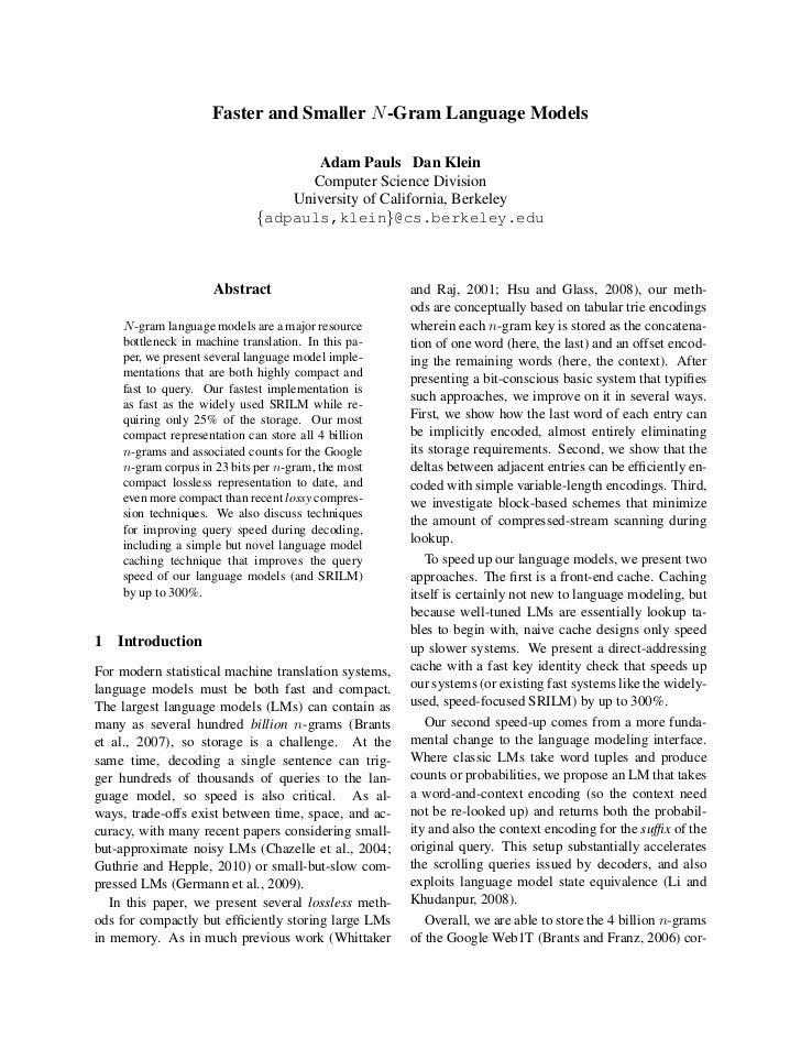 Faster and Smaller N -Gram Language Models                                    Adam Pauls Dan Klein                        ...