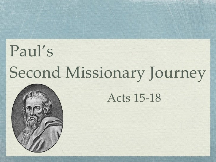 Paul's Second Missionary Journey             Acts 15-18