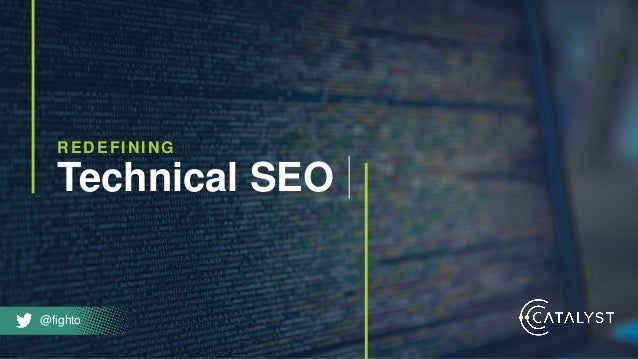 @fighto REDEFINING Technical SEO @fighto