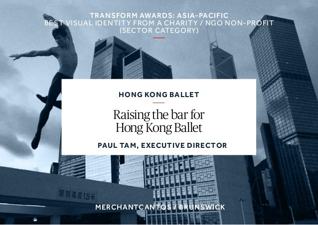 hong kong ballet Raising the bar for Hong Kong Ballet transform awards: asia-pacific Best visual identity from a charity /...