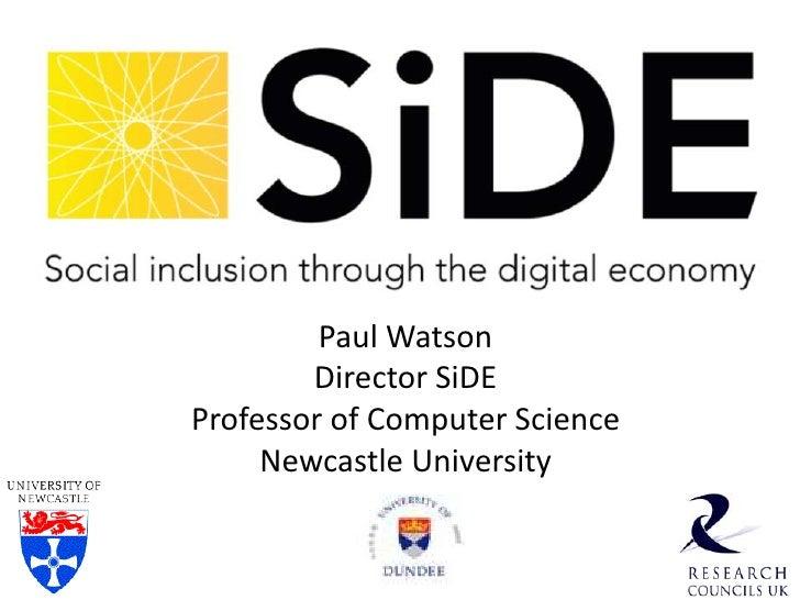 Paul Watson<br />Director SiDE<br />Professor of Computer Science<br />Newcastle University<br />