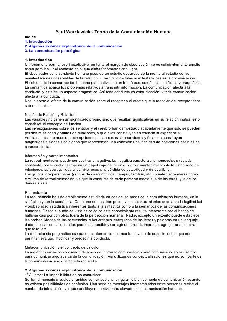 Paul Watzlawick - Teoría de la Comunicación Humana Indice 1. Introducción 2. Algunos axiomas exploratorios de la comunicac...