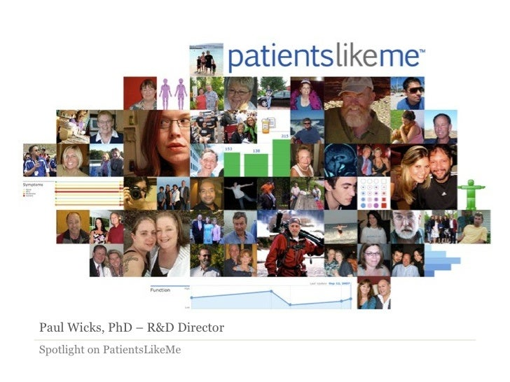 Paul Wicks, PhD – R&D DirectorSpotlight on PatientsLikeMe