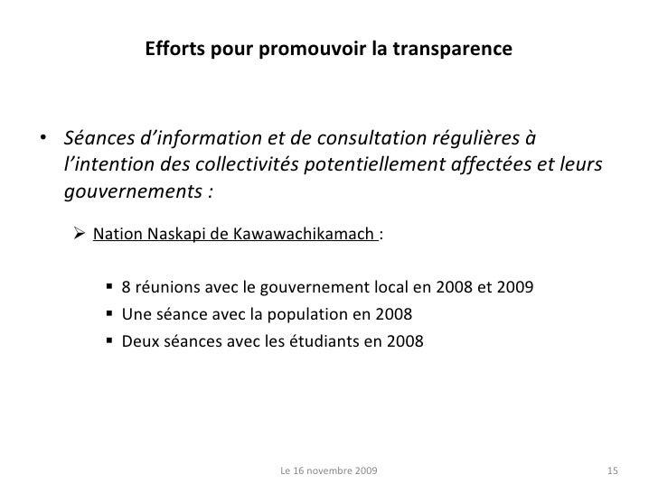Efforts pour promouvoir la transparence <ul><li>Séances d'information et de consultation régulières à l'intention des coll...
