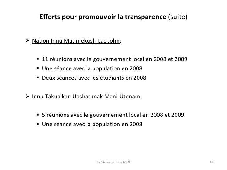 Efforts pour promouvoir la transparence  (suite) <ul><ul><li>Nation Innu Matimekush-Lac John : </li></ul></ul><ul><ul><ul>...