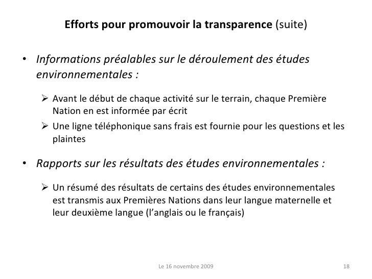 Efforts pour promouvoir la transparence  (suite) <ul><li>Informations préalables sur le déroulement des études environneme...