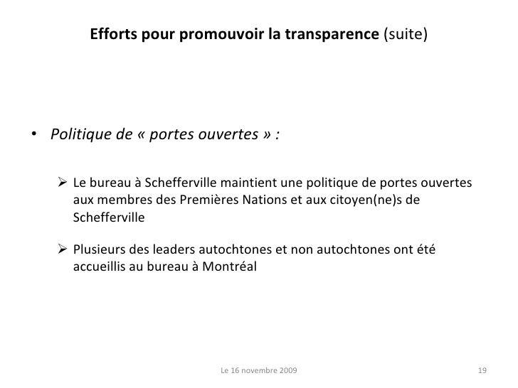 Efforts pour promouvoir la transparence  (suite) <ul><li>Politique de « portes ouvertes » : </li></ul><ul><ul><li>Le burea...