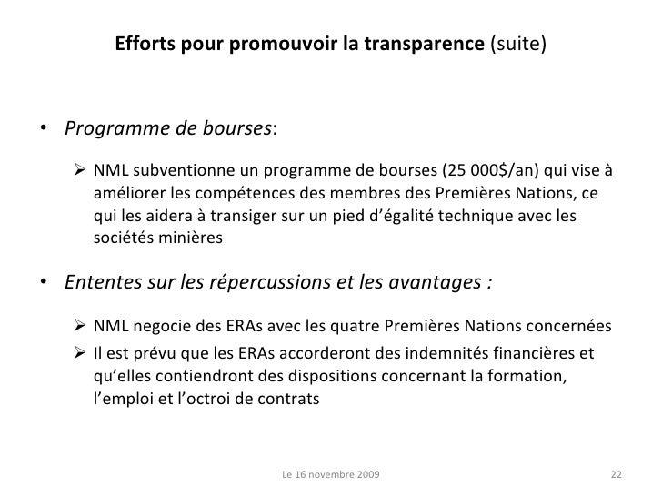 Efforts pour promouvoir la transparence  (suite) <ul><li>Programme de bourses : </li></ul><ul><ul><li>NML subventionne un ...