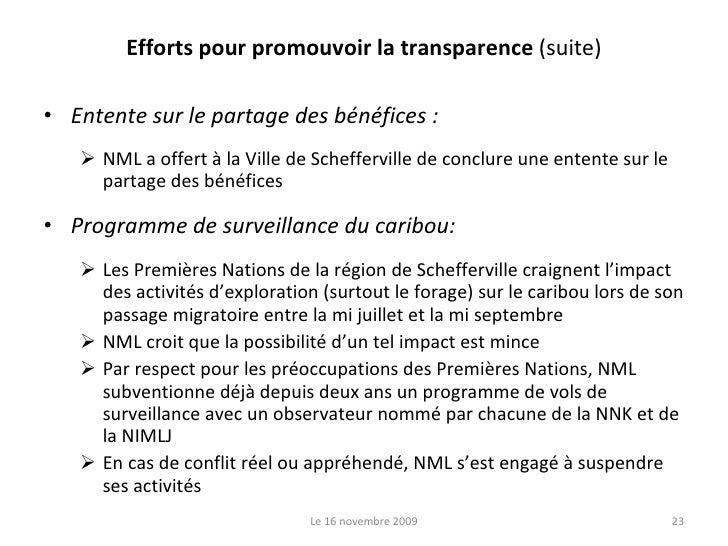 Efforts pour promouvoir la transparence  (suite) <ul><li>Entente sur le partage des bénéfices : </li></ul><ul><ul><li>NML ...