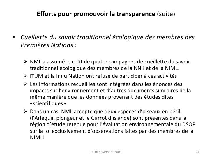 Efforts pour promouvoir la transparence  (suite) <ul><li>Cueillette du savoir traditionnel écologique des membres des Prem...