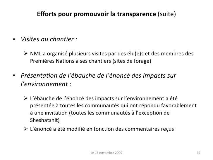 Efforts pour promouvoir la transparence  (suite) <ul><li>Visites au chantier : </li></ul><ul><ul><li>NML a organisé plusie...