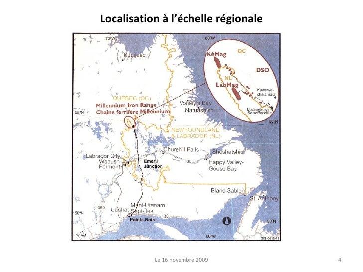 Localisation à l'échelle régionale Le 16 novembre 2009