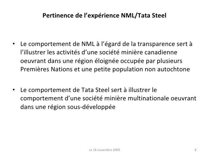 Pertinence de l'expérience NML/Tata Steel <ul><li>Le comportement de NML à l'égard de la transparence sert à l'illustrer l...