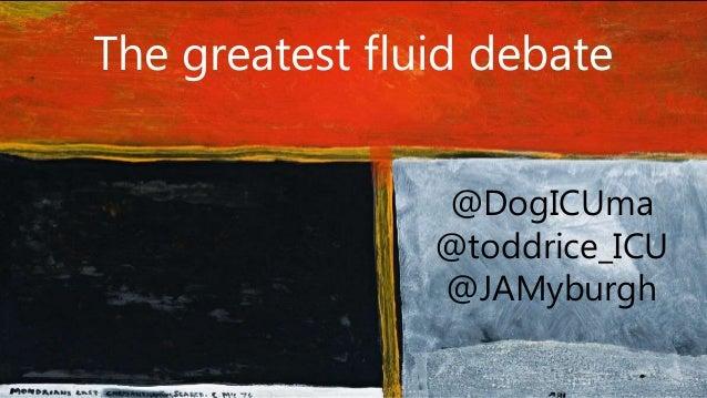 The greatest fluid debate @DogICUma @toddrice_ICU @JAMyburgh
