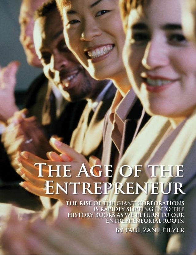 88 SUCCESS FROM HOME Volume 2 Issue 9 Paul Zane Pilzer The Age of the Entrepreneur The rise of the giant corporations i...