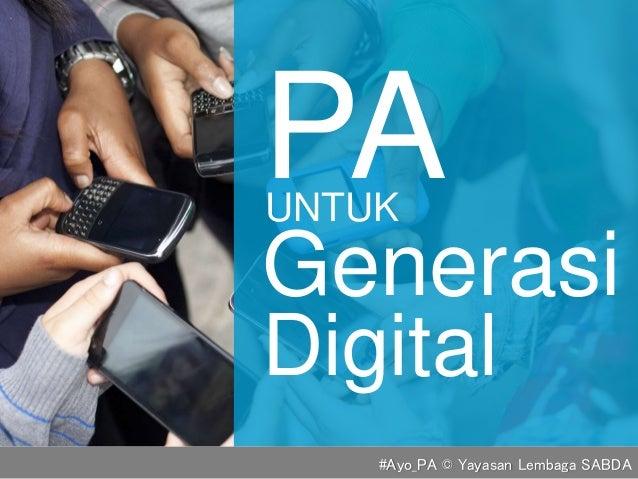 Generasi UNTUK PA Digital #Ayo_PA © Yayasan Lembaga SABDA