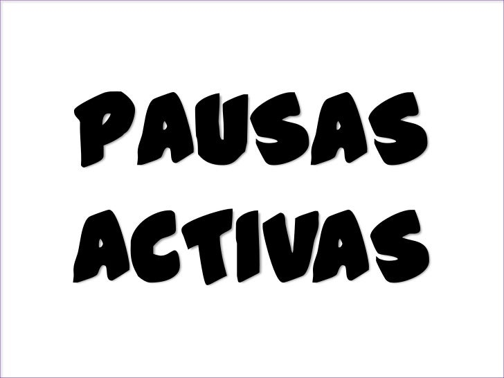 PAUSAS ACTIVAS<br />
