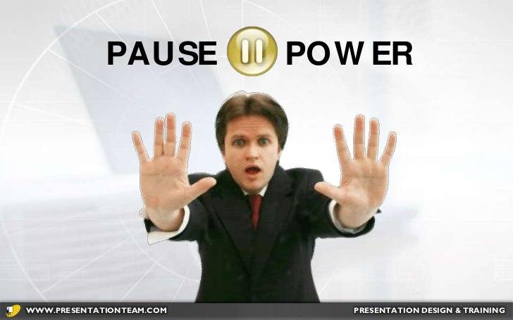 POWER<br />PAUSE<br />Kevin Lerner<br />PRESENTATION DESIGN & TRAINING<br />WWW.PRESENTATIONTEAM.COM<br />