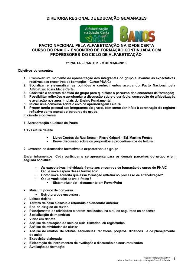 DIRETORIA REGIONAL DE EDUCAÇÃO GUAIANASESPACTO NACIONAL PELA ALFABETIZAÇÃO NA IDADE CERTACURSO DO PNAIC - ENCONTRO DE FORM...