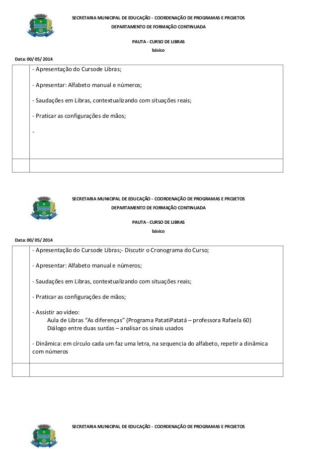 SECRETARIA MUNICIPAL DE EDUCAÇÃO - COORDENAÇÃO DE PROGRAMAS E PROJETOS DEPARTAMENTO DE FORMAÇÃO CONTINUADA PAUTA - CURSO D...