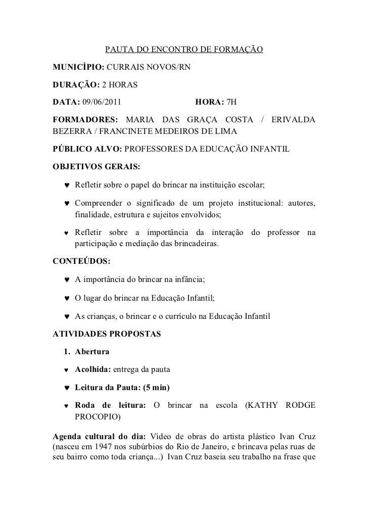PAUTA DO ENCONTRO DE FORMAÇÃOMUNICÍPIO: CURRAIS NOVOS/RNDURAÇÃO: 2 HORASDATA: 09/06/2011                         HORA: 7HF...