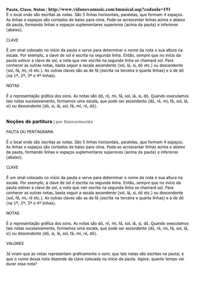Pauta, Clave, Notas | http://www.vidanovamusic.com/tmusical.asp?codaula=191 É o local onde são escritas as notas. São 5 li...