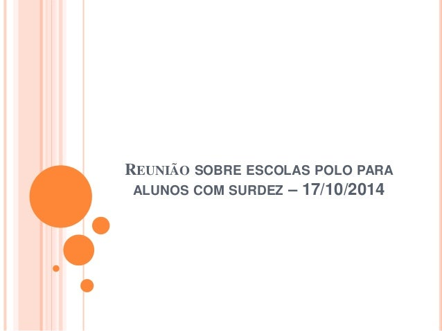 REUNIÃO SOBRE ESCOLAS POLO PARA ALUNOS COM SURDEZ – 17/10/2014