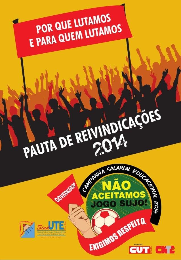 1CampanhaSalarialEducacional2014 - Pauta de Reivindicações 2014 PAUTA DE REIVINDICAÇÕES Cam p anha Salarial Educ acional20...