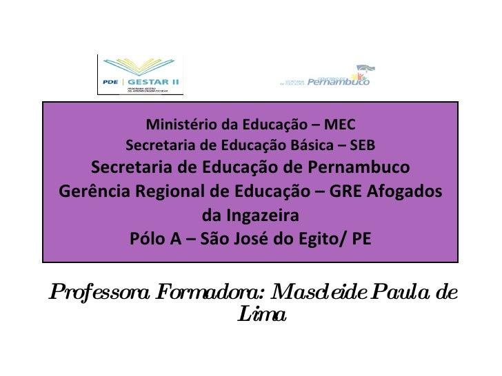 Ministério da Educação – MEC Secretaria de Educação Básica – SEB Secretaria de Educação de Pernambuco Gerência Regional de...