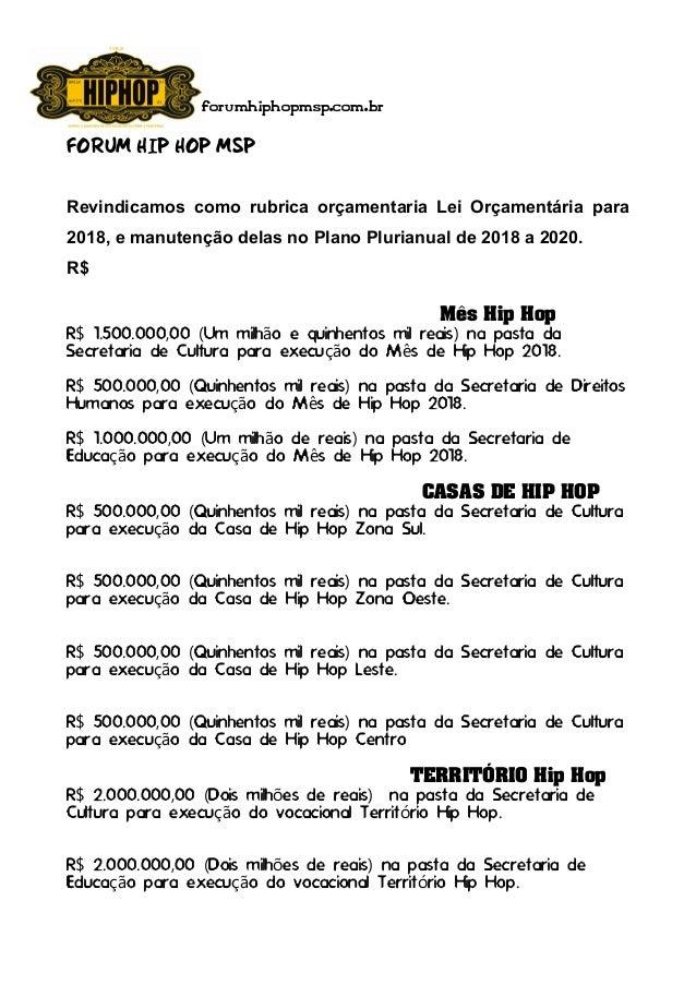 forumhiphopmsp.com.br FORUM HIP HOP MSP Revindicamos como rubrica orçamentaria Lei Orçamentária para 2018, e manutenção de...