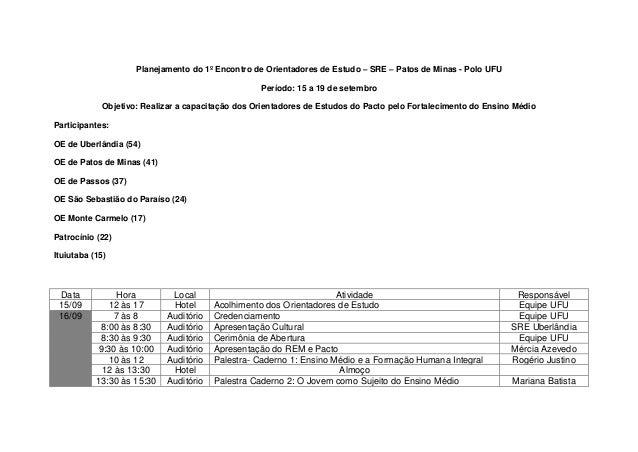 Planejamento do 1º Encontro de Orientadores de Estudo – SRE – Patos de Minas - Polo UFU Período: 15 a 19 de setembro Objet...