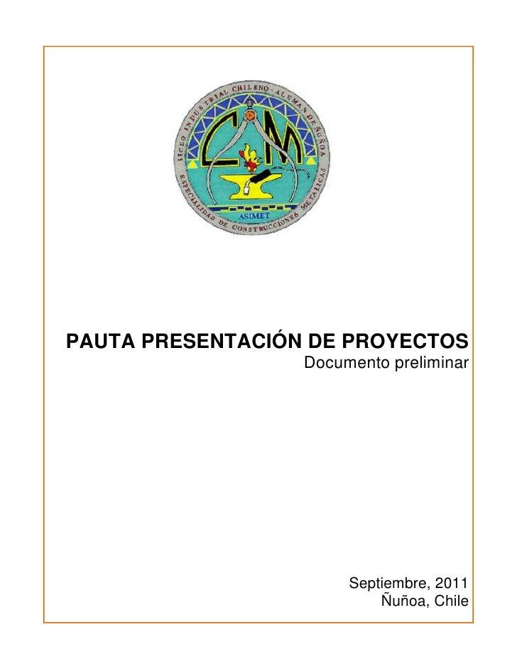 PAUTA PRESENTACIÓN DE PROYECTOS<br />Documento preliminar<br />Septiembre, 2011<br />Ñuñoa, Chile<br />I.PRESENTACIÓN<br /...